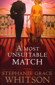 A Most Unsuitable Match  -     By: Stephanie Grace Whitson