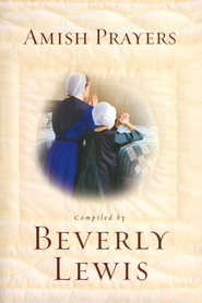 Amish Prayers  -     By: Beverly Lewis