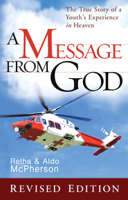 A Message From God Special Edition: The True Story of a Youth's Experience in heaven - eBook  -     By: Retha McPherson, Aldo McPherson