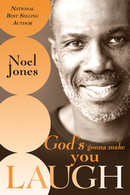 God's Gonna Make You Laugh: Understanding God's Timing for Your Life - eBook  -     By: Noel Jones
