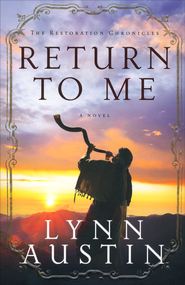 Return to Me, Restoration Chronicles Series #1   -              By: Lynn Austin