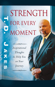Strength for Every Moment: 50-Day Devotional - eBook  -     By: T.D. Jakes