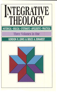 Integrative Theology                    -     By: Gordon Russell Lewis, Bruce Demarest