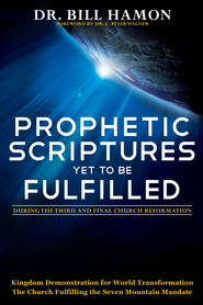 Prophetic Scriptures Yet to Be Fulfilled: During the 3rd and Final Reformation - eBook  -     By: Bill Hamon