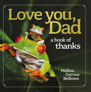 Love You, Dad  -              By: Melina Gerosa Bellows