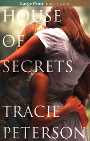 House of Secrets, Large print  -              By: Tracie Peterson