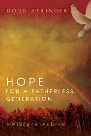 Hope for a Fatherless Generation - eBook  -     By: Doug Stringer