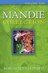 The Mandie Collection, Volume 10: Books 36-38 - Slightly Imperfect  -     By: Lois Gladys Leppard