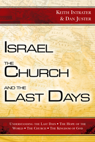 Israel, the Church, and the Last Days - eBook  -     By: Keith Intrater, Dan Juster