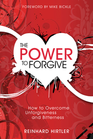 The Power to Forgive - eBook  -     By: Reinhard Hirtler