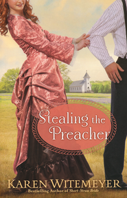 Stealing the Preacher  -              By: Karen Witemeyer
