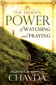 The Hidden Power of Watching and Praying - eBook  -     By: Mahesh Chavda, Bonnie Chavda