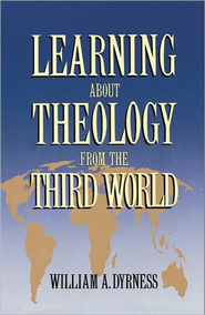 Learning about Theology from the Third World   -              By: William A. Dyrness