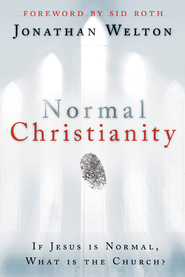 Normal Christianity: If Jesus is normal, what is the Church? - eBook  -     By: Jonathon Welton