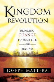 Kingdom Revolution: Bringing Change to Your Life and Beyond - eBook  -     By: Joseph Mettera