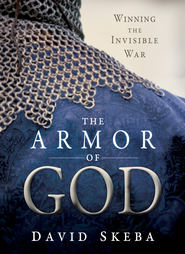 The Armor of God: Winning the Invisible War - eBook  -     By: David Skeba