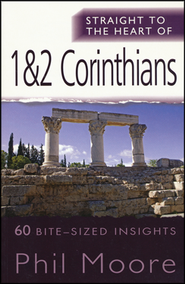 1&2 Corinthians (Straight to the Heart Series: 60 Bite-Sized Insights)   -     By: Phil Moore