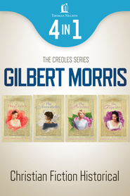 The Creole Historical Romance 4-in-1 Bundle - eBook  -     By: Gilbert Morris