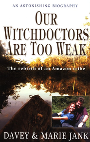 Our Witchdoctors are too Weak  -              By: Davey Jank, Marie Jank