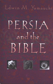 Persia and the Bible   -     By: Edwin M. Yamauchi
