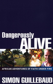 Dangerously Alive  -     By: Simon Guillebaud