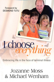 I Choose Everything  -     By: Jozanne Moss, Michael Wenham