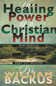 Healing Power of a Christian Mind   -     By: William Backus