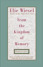 From the Kingdom of Memory: Reminiscences   -     By: Elie Wiesel