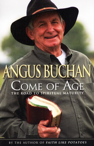 Come of Age: The Road to Spiritual Maturity  -     By: Angus Buchan