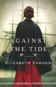 Against the Tide  -              By: Elizabeth Camden