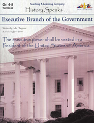 History Speaks...Executive Branch Of The Government   -     By: Julia Hargrove