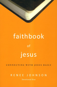 Faithbook of Jesus  -              By: Renee Johnson