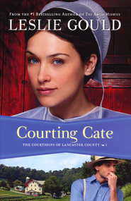 Courting Cate, Courtships of Lancaster County Series #1   -              By: Leslie Gould