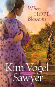 When Hope Blossoms  -              By: Kim Vogel Sawyer