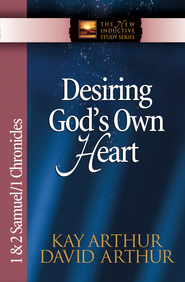 Desiring God's Own Heart: 1 & 2 Samuel & 1 Chronicles - eBook  -     By: Kay Arthur, David Arthur