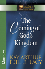 Coming of God's Kingdom, The: Matthew - eBook  -     By: Kay Arthur, Pete DeLacy