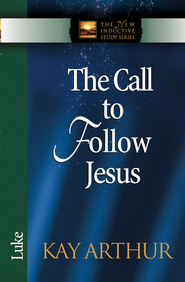 Call to Follow Jesus, The: Luke - eBook  -     By: Kay Arthur