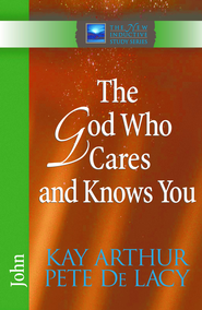 God Who Cares and Knows You, The: John - eBook  -     By: Kay Arthur, Pete DeLacy
