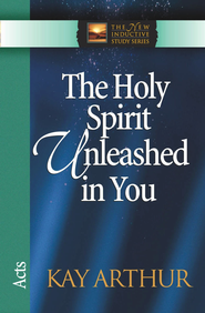 Holy Spirit Unleashed in You: Acts - eBook  -     By: Kay Arthur