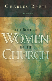 The Role of Women in the Church - eBook  -     By: Charles Ryrie