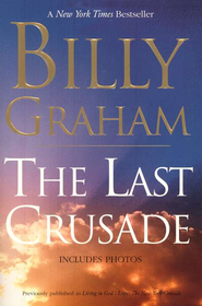 The Last Crusade    -     By: Billy Graham