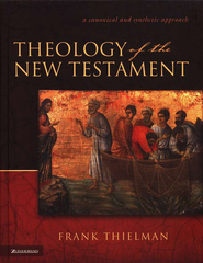 Theology of the New Testament: A Canonical and Synthetic Approach  -     By: Frank Thielman