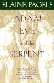Adam, Eve, and the Serpent: Sex and Politics in Early Christianity - eBook  -     By: Elaine Pagels