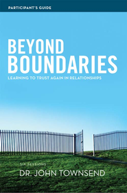 Beyond Boundaries Participant's Guide: Learning to Trust Again in Relationships - eBook  -     By: Dr. John Townsend