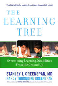 The Learning Tree: Overcoming Learning Disabilities  From the Ground Up  -     By: Stanley I. Greenspan, Nancy Thorndike Greenspan