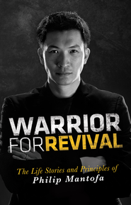 Warrior for Revival - eBook  -     By: Phillip Mantofa