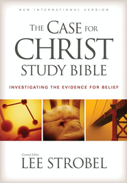 The Case for Christ Study Bible: Investigating the Evidence for Belief  -     By: Lee Strobel