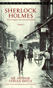 Sherlock Holmes: The Complete Novels and Stories, Vol. I   -              By: Sir Arthur Conan Doyle