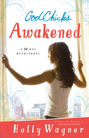 God Chicks Awakened: Wake Up, Be Brave and Make a Difference In Your World - eBook  -     By: Holly Wagner