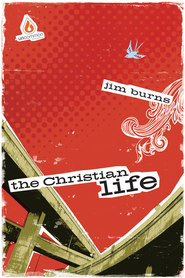 The Christian Life: High School Group Study - eBook  -     By: Jim Burns Ph.D.